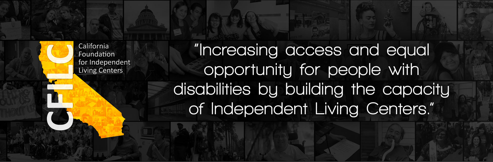 Banner of CFILC Mission: Increasing access and equal opportunity for people with disabilities by building the capacity of Independent Living Centers.