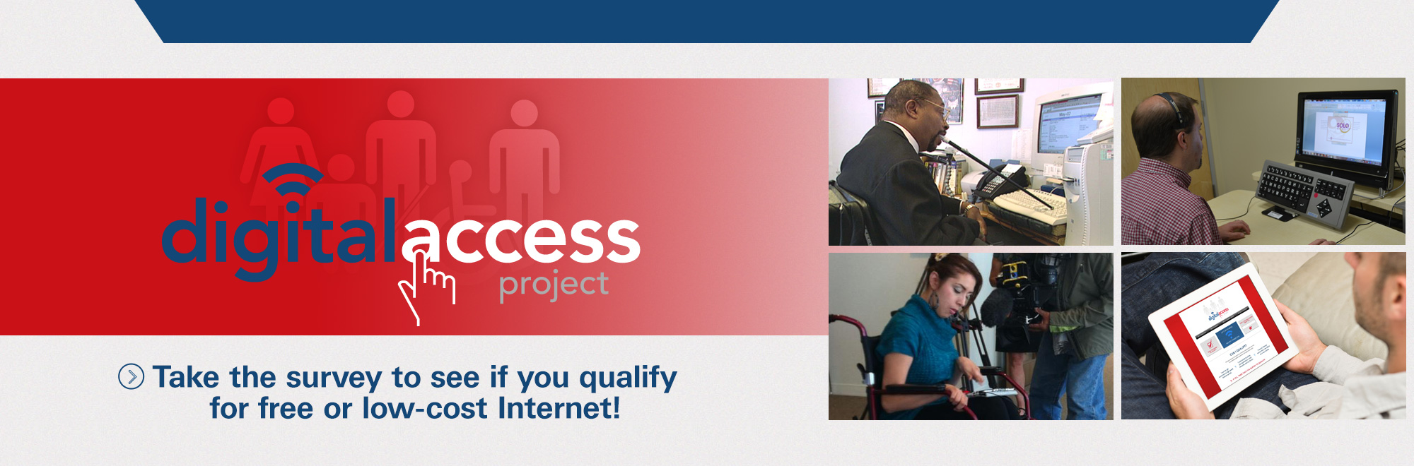 Banner of Digital Access Project. Take the survey to see if you qualify for free or low-cost Internet!