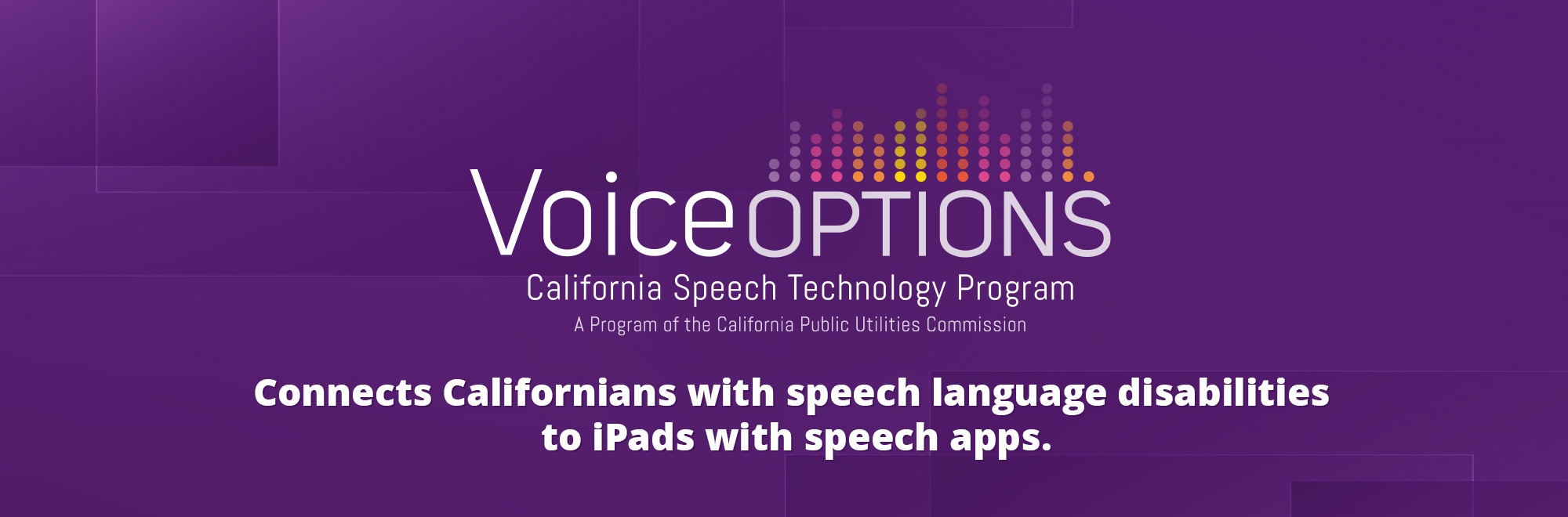 Banner of Voice Options: Connects Californians with speech language disabilities to iPads with speech apps.